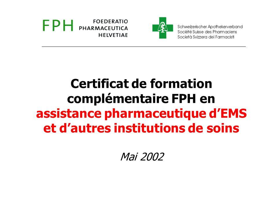 Certificat de formation complémentaire FPH en assistance pharmaceutique d'EMS et d'autres institutions de soins Mai 2002