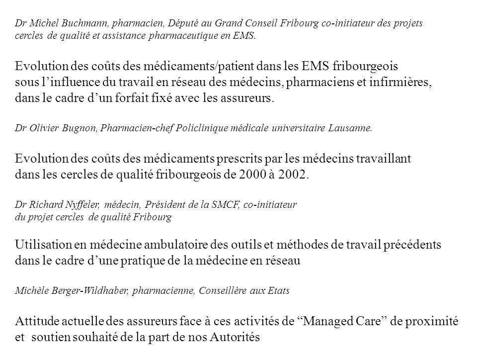 Dr Michel Buchmann, pharmacien, Député au Grand Conseil Fribourg co-initiateur des projets cercles de qualité et assistance pharmaceutique en EMS. Evo
