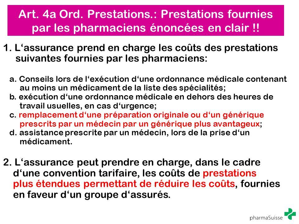 Art. 4a Ord. Prestations.: Prestations fournies par les pharmaciens énoncées en clair !! 1. L'assurance prend en charge les coûts des prestations suiv