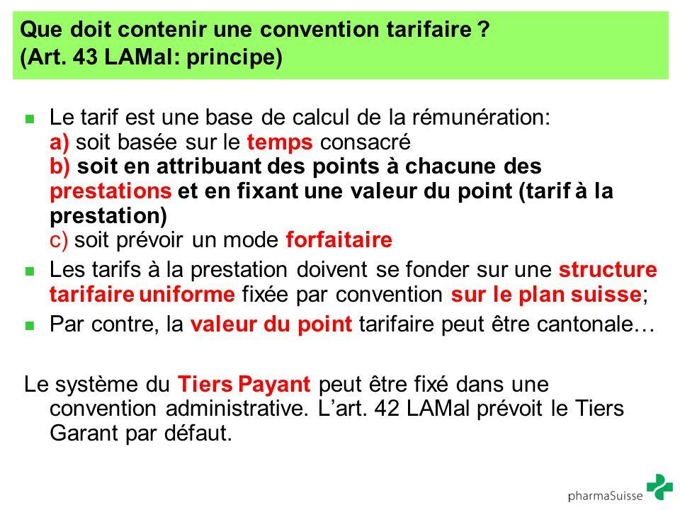 Que doit contenir une convention tarifaire ? (Art. 43 LAMal: principe) Le tarif est une base de calcul de la rémunération: a) soit basée sur le temps
