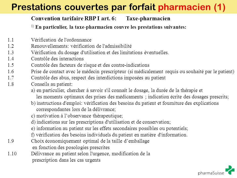 Convention tarifaire RBP I art. 6:Taxe-pharmacien 1) En particulier, la taxe-pharmacien couvre les prestations suivantes: 1.1Vérification de l'ordonna
