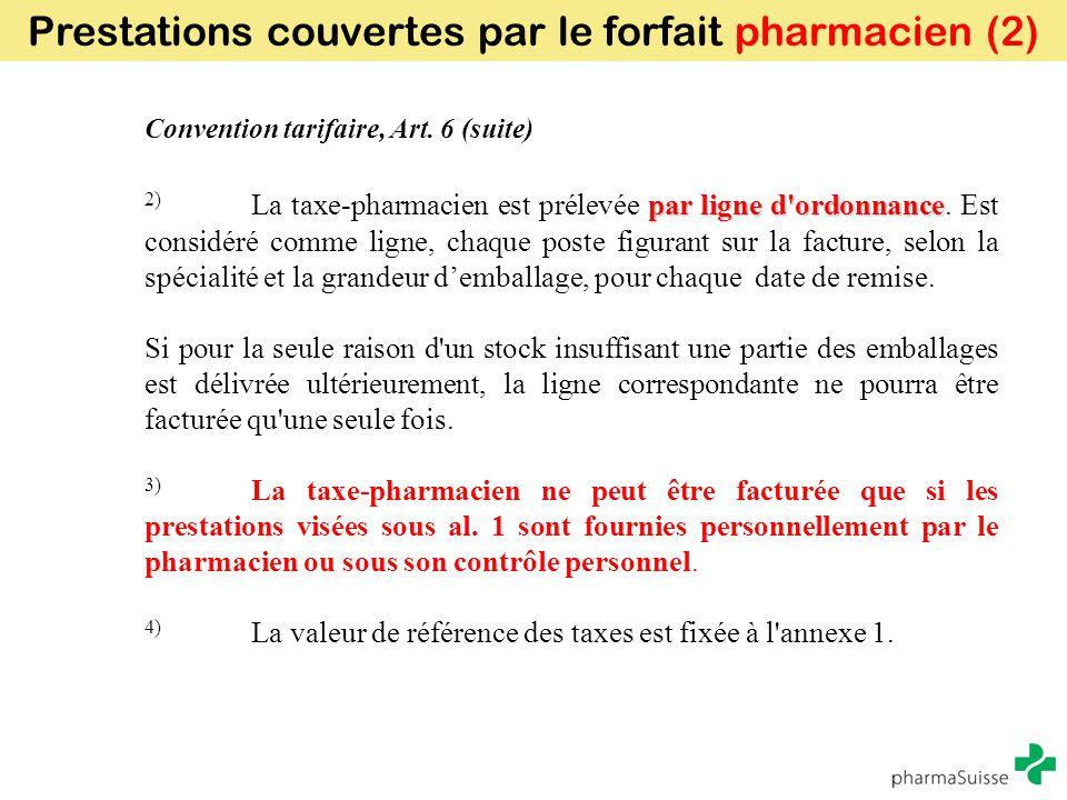Convention tarifaire, Art. 6 (suite) par ligne d'ordonnance 2) La taxe-pharmacien est prélevée par ligne d'ordonnance. Est considéré comme ligne, chaq