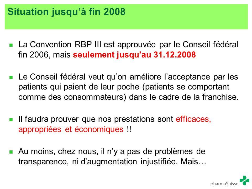 Situation jusqu'à fin 2008 La Convention RBP III est approuvée par le Conseil fédéral fin 2006, mais seulement jusqu'au 31.12.2008 Le Conseil fédéral