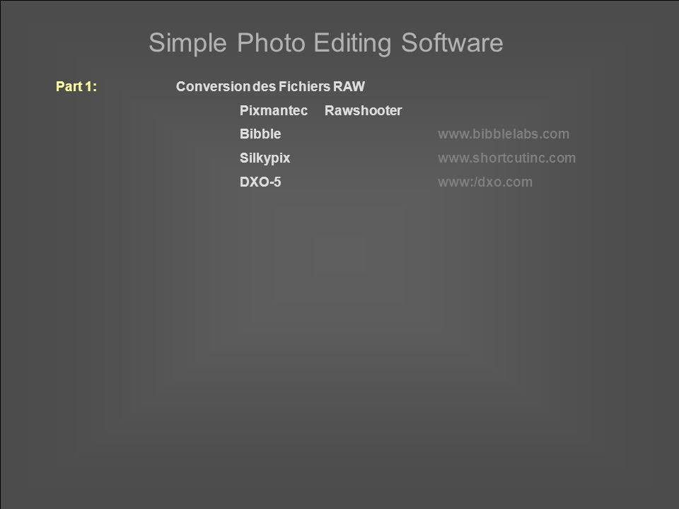 Simple Photo Editing Software Part 1:Conversion des Fichiers RAW Pixmantec Rawsooter Essential et Premium fut un pionnier des convertisseurs RAW, avec - pour l'époque - d'excellents résultats La première version était gratuite, la deuxième payante pour quelques possibilités de plus.