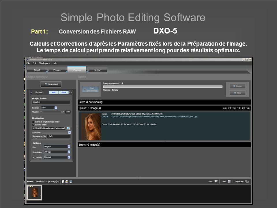 Simple Photo Editing Software Calculs et Corrections d'après les Paramètres fixés lors de la Préparation de l'Image.