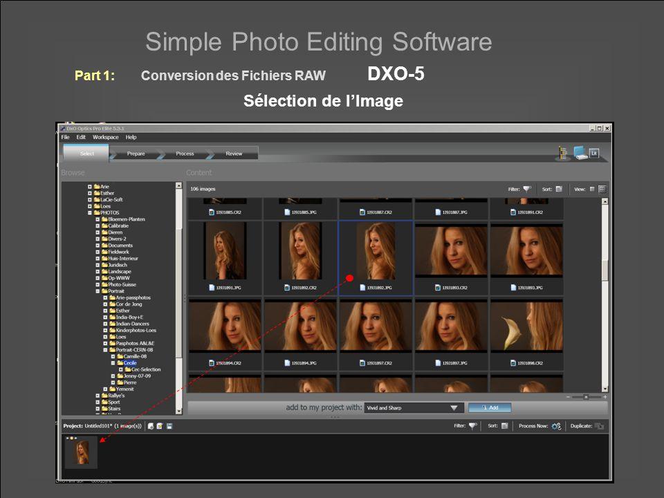 Simple Photo Editing Software Préparation de l'Image: Balance des Blancs mesuré sur le blanc de l'œil Part 1:Conversion des Fichiers RAW DXO-5