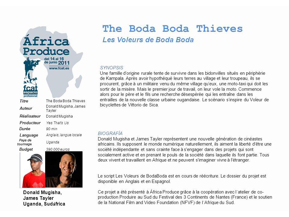 The Boda Boda Thieves Les Voleurs de Boda Boda SYNOPSIS Une famille d'origine rurale tente de survivre dans les bidonvilles situés en périphérie de Kampala.