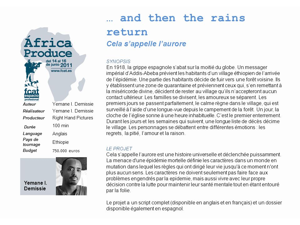 … and then the rains return Cela s'appelle l'aurore SYNOPSIS En 1918, la grippe espagnole s'abat sur la moitié du globe.