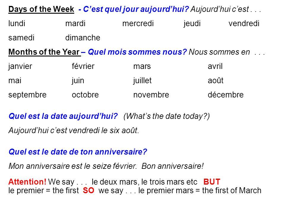 Days of the Week - C'est quel jour aujourd'hui? Aujourd'hui c'est... lundimardi mercredi jeudi vendredi samedi dimanche Months of the Year – Quel mois