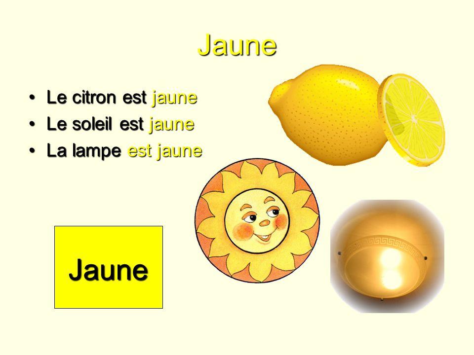 Jaune Le citron est jauneLe citron est jaune Le soleil est jauneLe soleil est jaune La lampe est jauneLa lampe est jaune Jaune