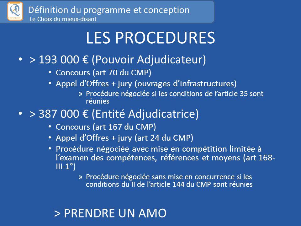 LES PROCEDURES > 193 000 € (Pouvoir Adjudicateur) Concours (art 70 du CMP) Appel d'Offres + jury (ouvrages d'infrastructures) » Procédure négociée si