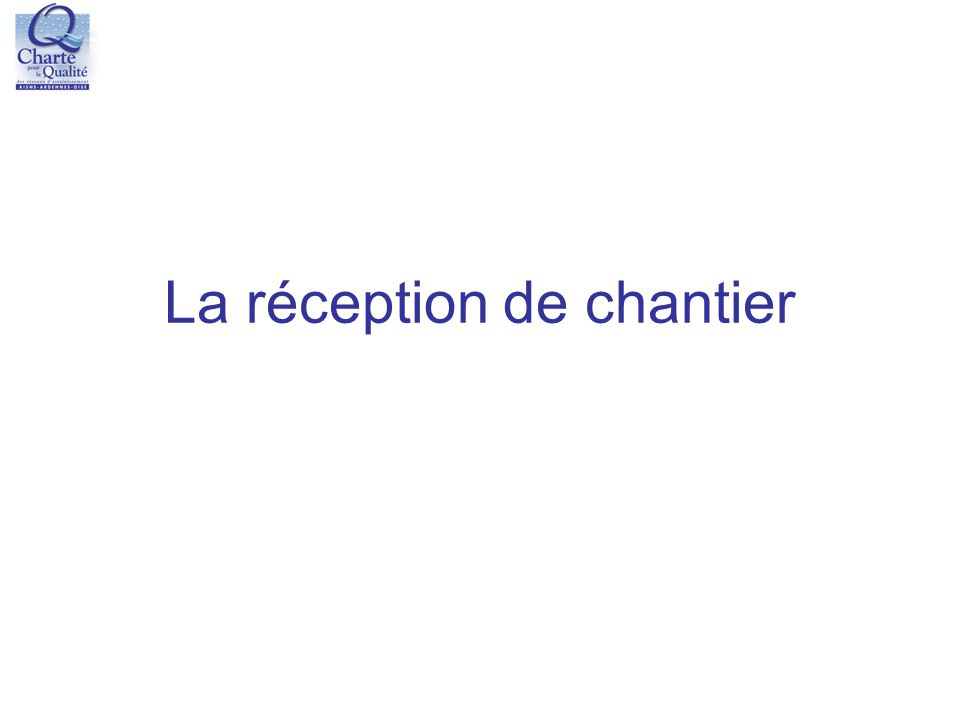 La réception de chantier