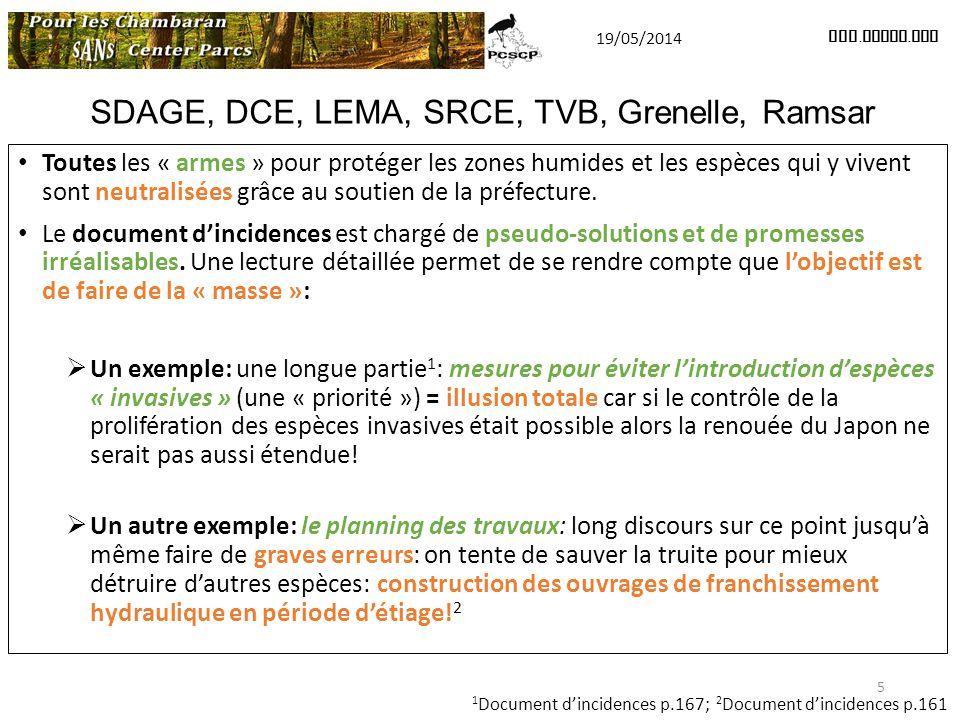 SDAGE, DCE, LEMA, SRCE, TVB, Grenelle, Ramsar Toutes les « armes » pour protéger les zones humides et les espèces qui y vivent sont neutralisées grâce