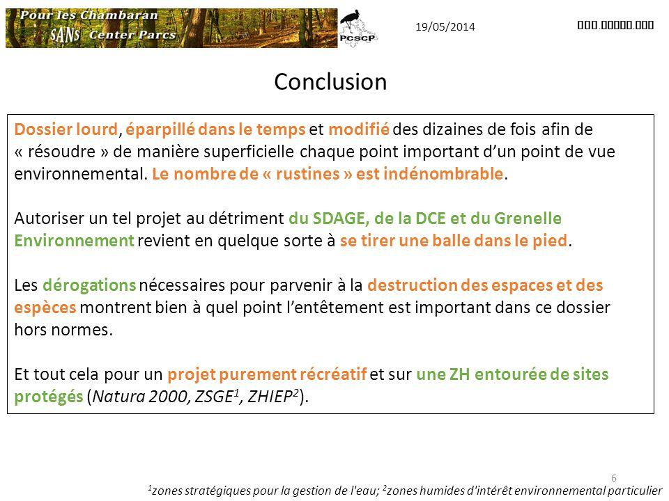 6 19/05/2014 www. pcscp. org Conclusion Dossier lourd, éparpillé dans le temps et modifié des dizaines de fois afin de « résoudre » de manière superfi