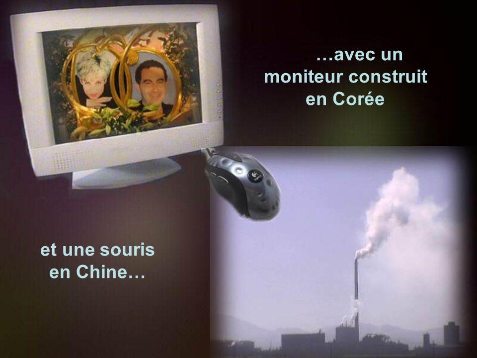 Ce message vous est envoyé par un canadien qui utilise la technologie américaine et vous le lisez probablement sur un ordinateur qui fonctionne avec une puce construite a Taiwan…