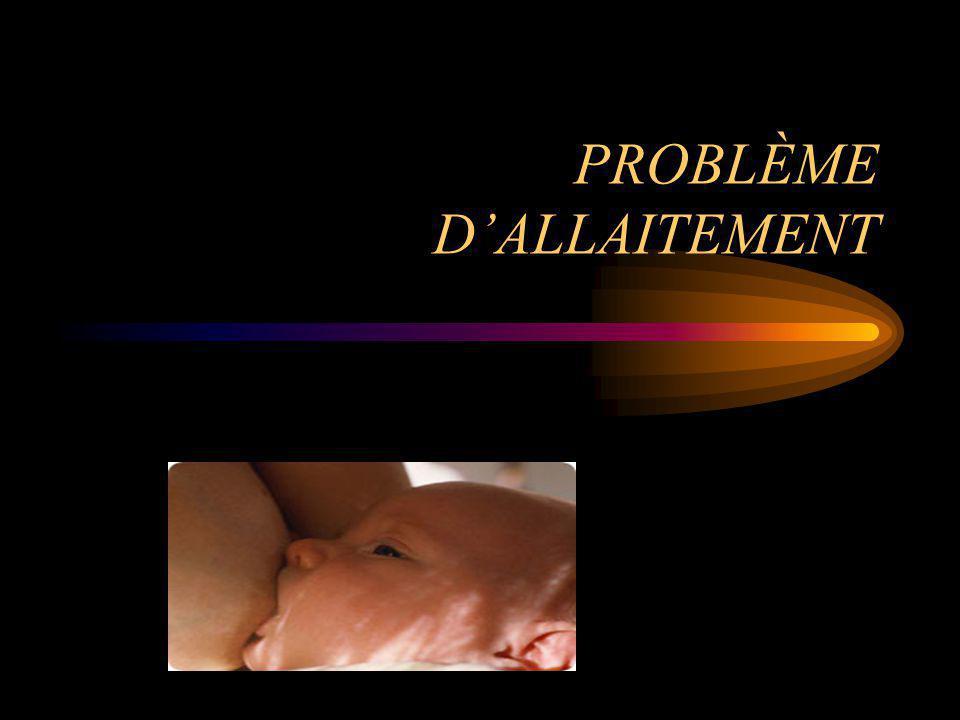 PROBLÈME D'ALLAITEMENT