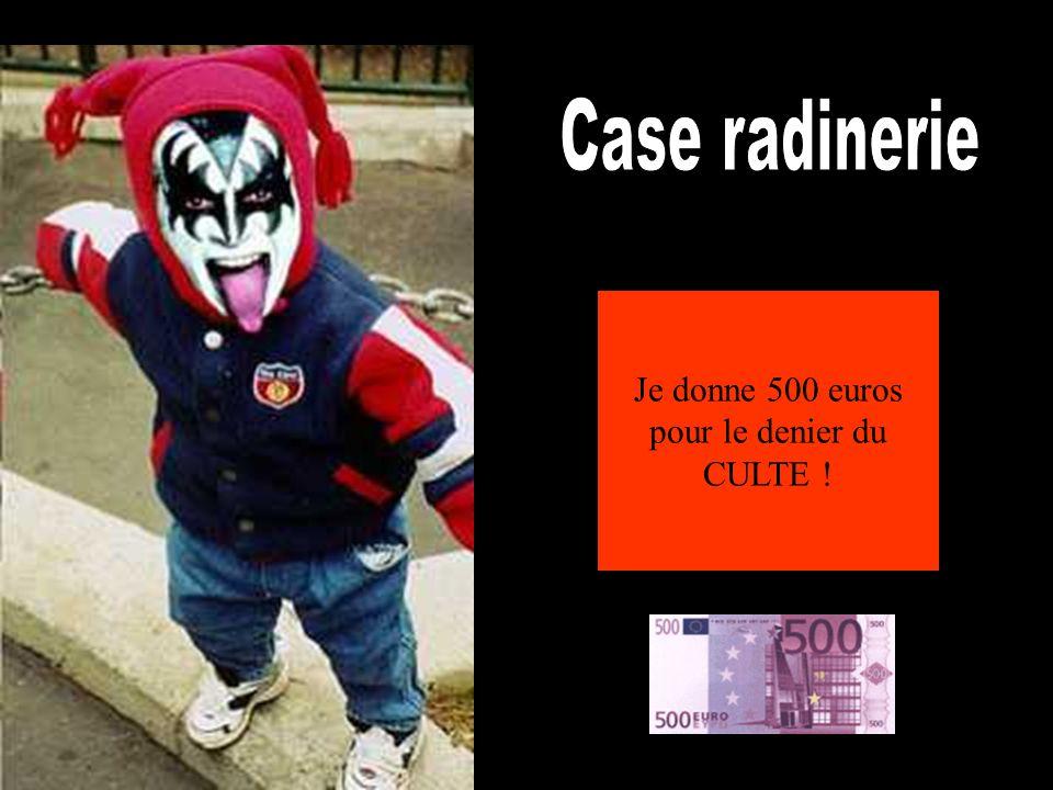 Je donne 500 euros pour le denier du CULTE !