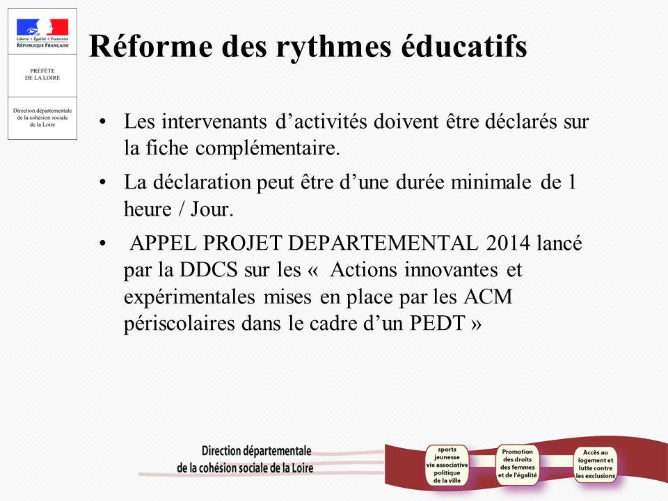 Réforme des rythmes éducatifs Les intervenants d'activités doivent être déclarés sur la fiche complémentaire. La déclaration peut être d'une durée min