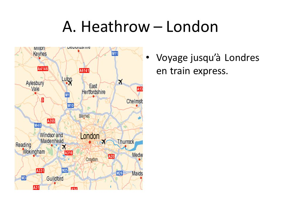 A. Heathrow – London Voyage jusqu'à Londres en train express.