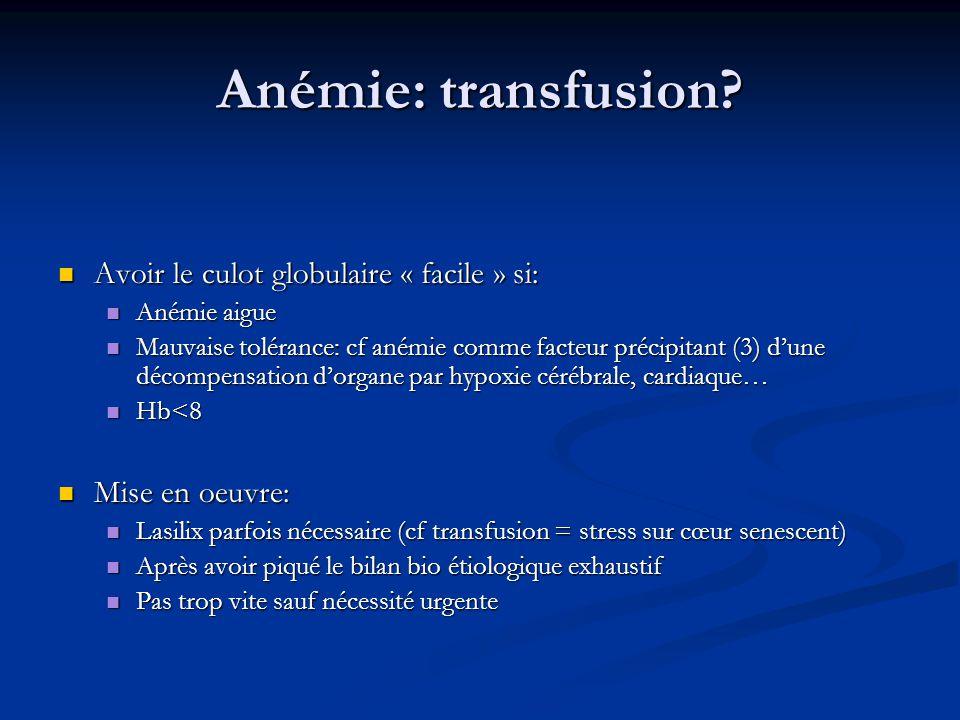 Anémie: transfusion.