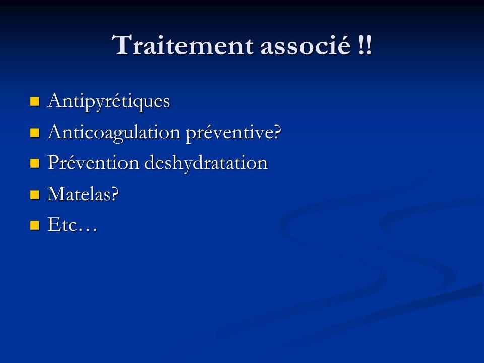 Traitement associé !.Antipyrétiques Antipyrétiques Anticoagulation préventive.