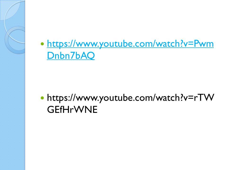 https://www.youtube.com/watch?v=Pwm Dnbn7bAQ https://www.youtube.com/watch?v=Pwm Dnbn7bAQ https://www.youtube.com/watch?v=rTW GEfHrWNE
