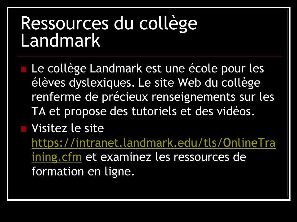 Ressources du collège Landmark Le collège Landmark est une école pour les élèves dyslexiques.