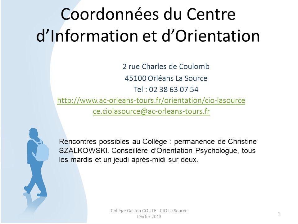 Collège Gaston COUTE - CIO La Source février 2013 1 Coordonnées du Centre d'Information et d'Orientation 2 rue Charles de Coulomb 45100 Orléans La Sou