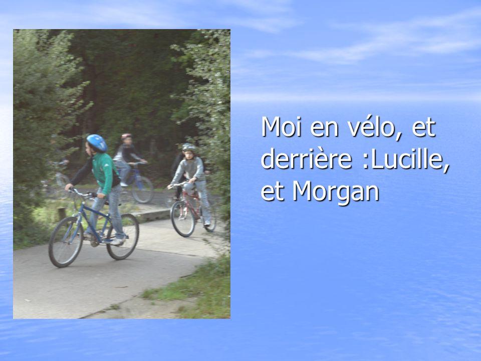 Moi en vélo, et derrière :Lucille, et Morgan