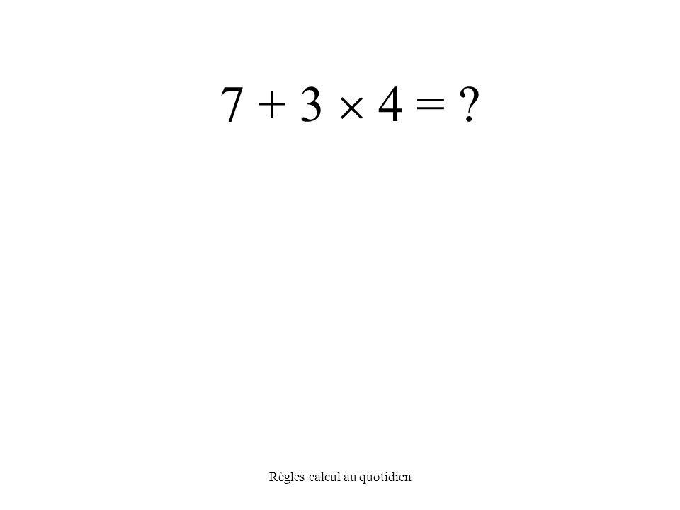 Règles calcul au quotidien 7 + 3  4 =