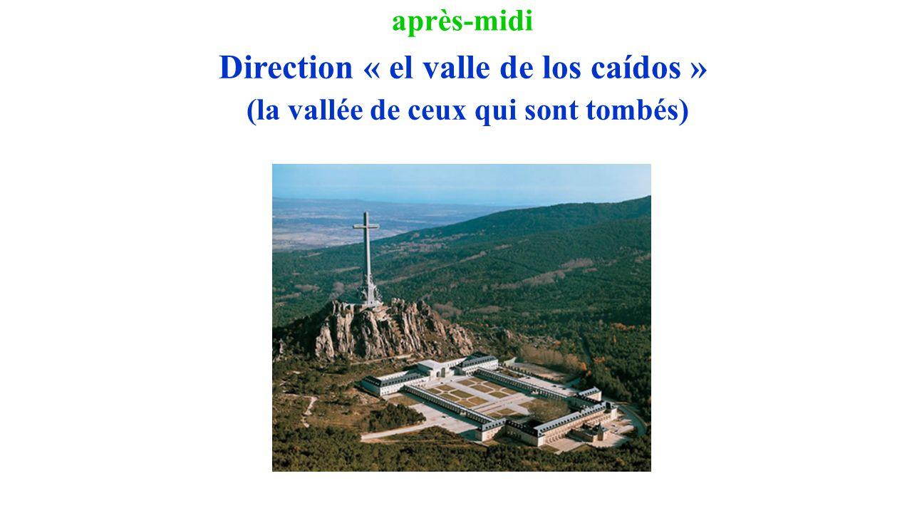 après-midi Direction « el valle de los caídos » (la vallée de ceux qui sont tombés)