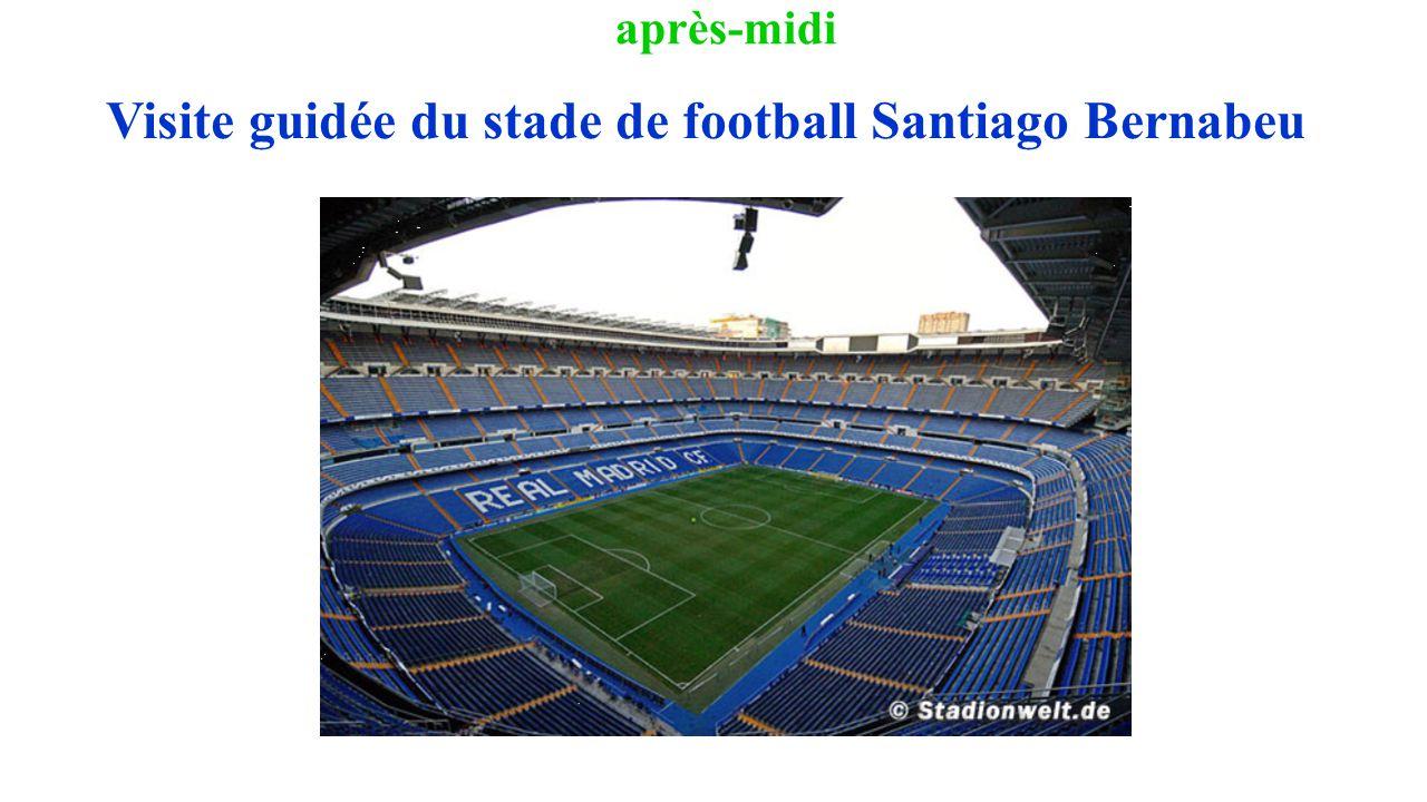 après-midi Visite guidée du stade de football Santiago Bernabeu