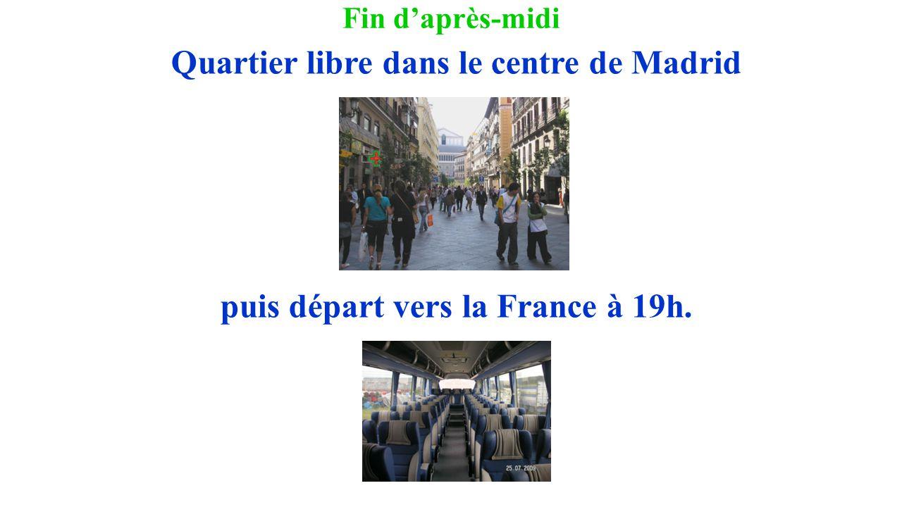 Fin d'après-midi Quartier libre dans le centre de Madrid puis départ vers la France à 19h.