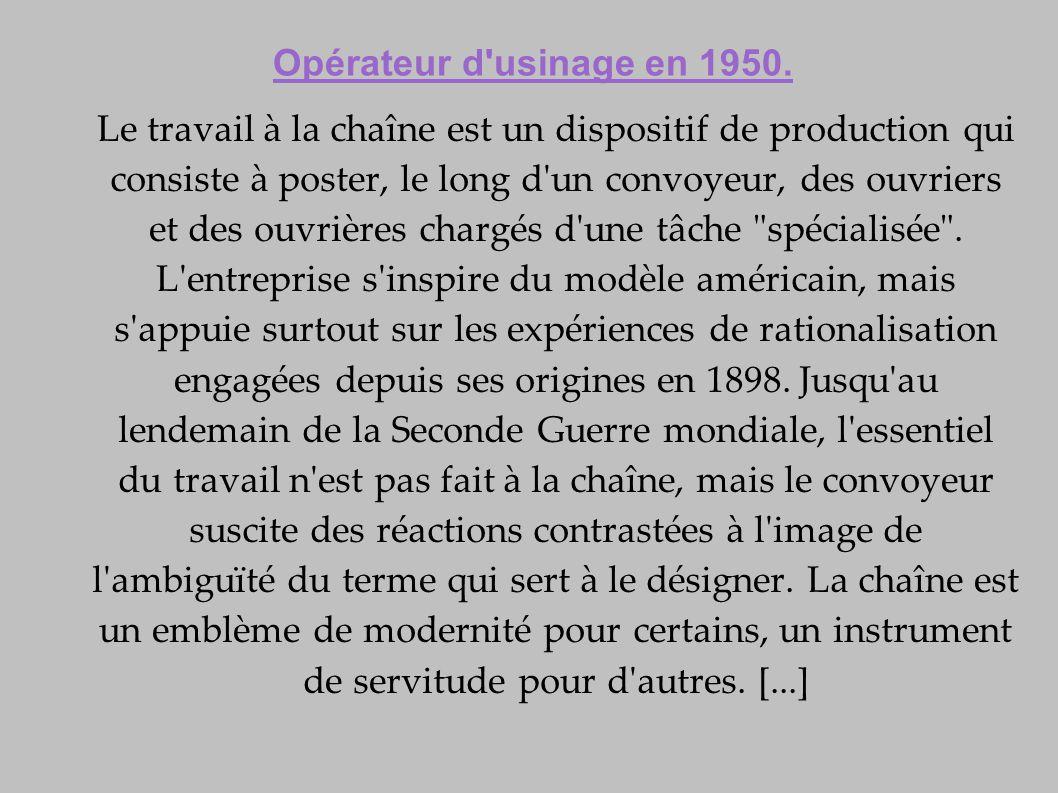 [...] Dès lors, l entreprise appelle chaînes des dispositifs variés, appliqués à des travaux différents (usinage, assemblage, finition).
