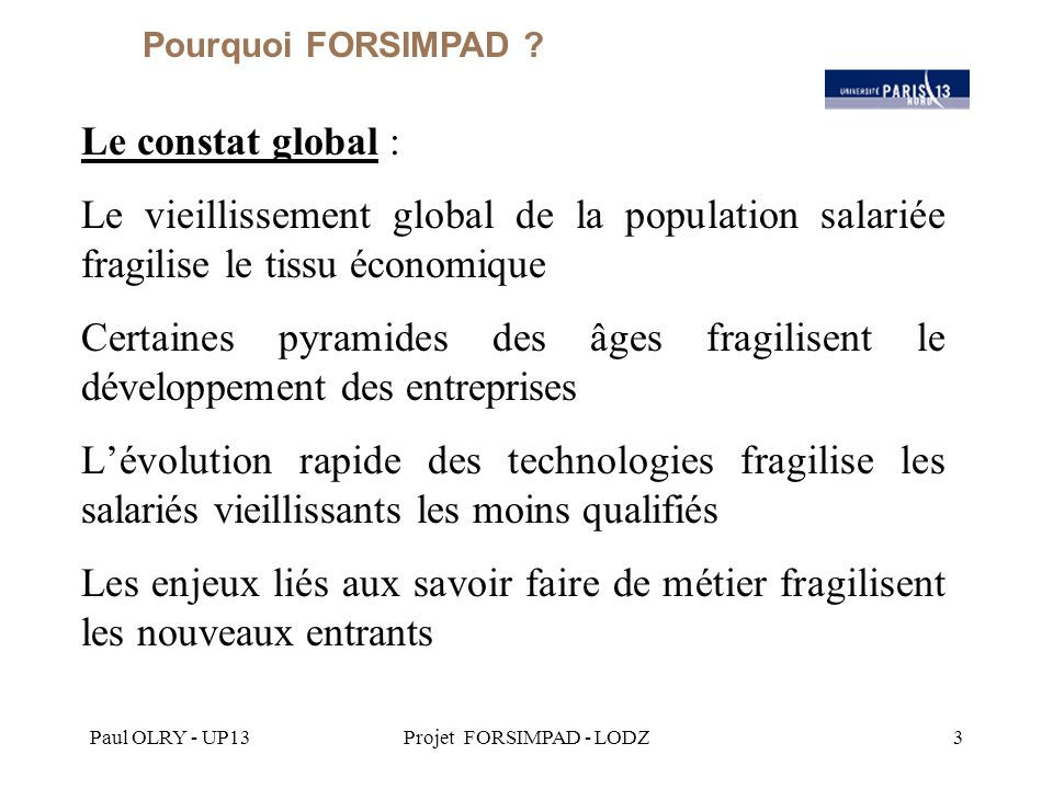 Paul OLRY - UP13Projet FORSIMPAD - LODZ4 Dans l'entreprise : Deux populations se dessinent...