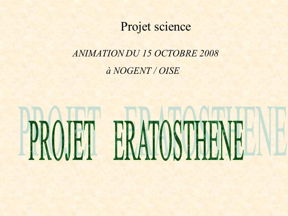 Projet science ANIMATION DU 15 OCTOBRE 2008 à NOGENT / OISE