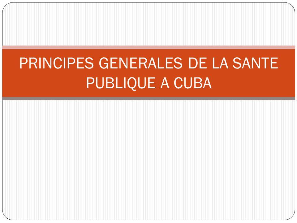 PRINCIPES GENERALES DE LA SANTE PUBLIQUE A CUBA