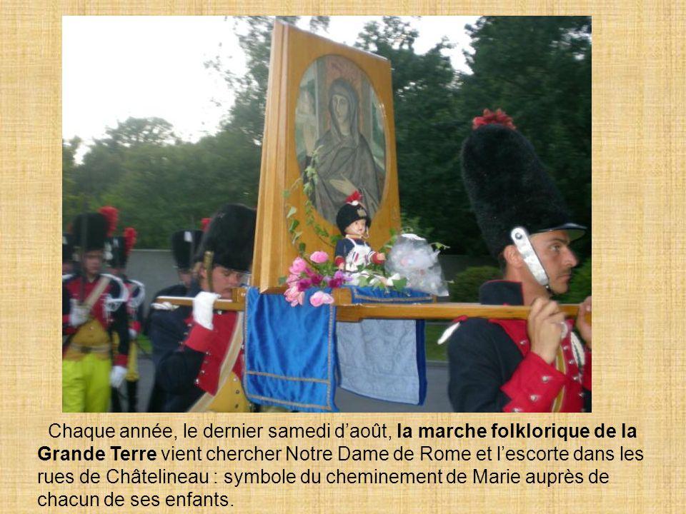 Chaque année, le dernier samedi d'août, la marche folklorique de la Grande Terre vient chercher Notre Dame de Rome et l'escorte dans les rues de Châte