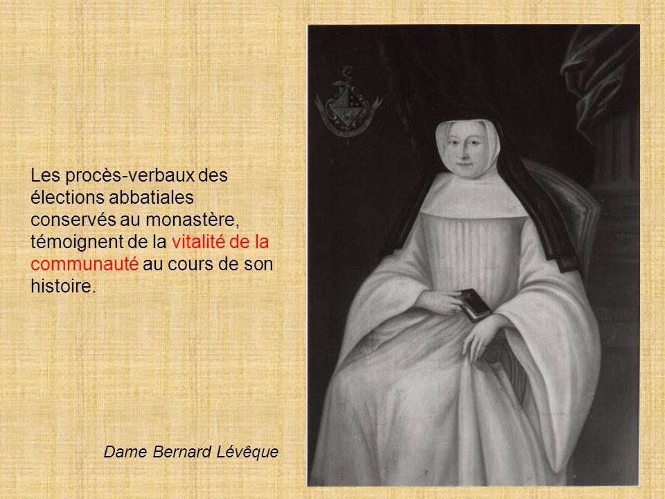 Les procès-verbaux des élections abbatiales conservés au monastère, témoignent de la vitalité de la communauté au cours de son histoire. Dame Bernard