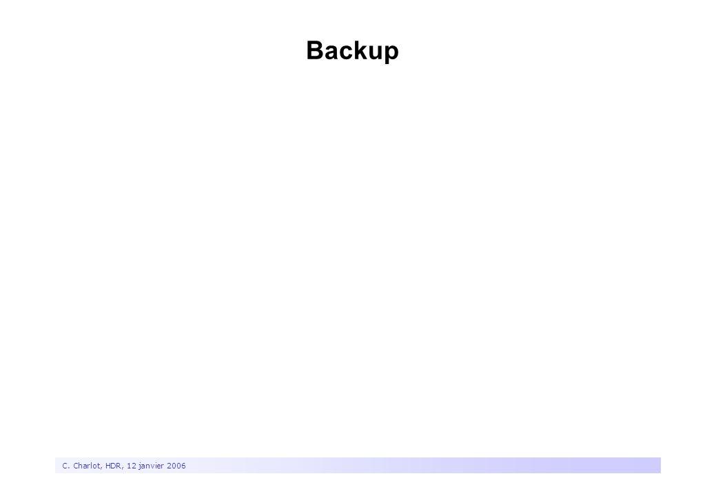 34 C. Charlot, HDR, 12 janvier 2006 Backup