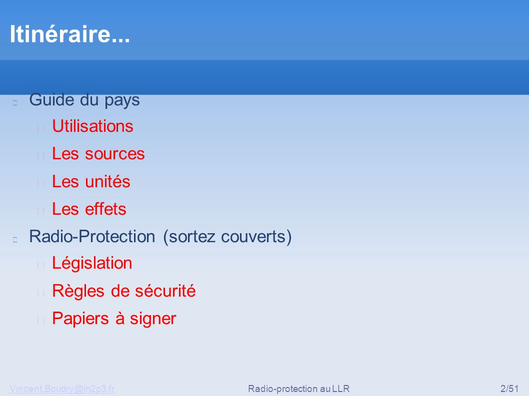 Vincent.Boudry@in2p3.frRadio-protection au LLR2/51 Itinéraire...