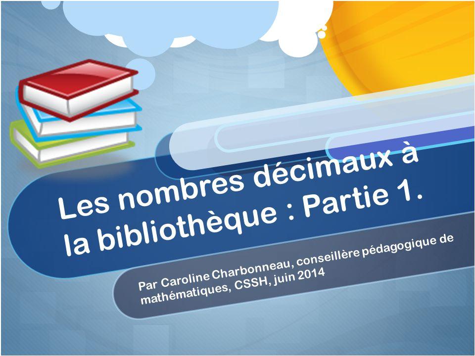 Les nombres décimaux à la bibliothèque : Partie 1.