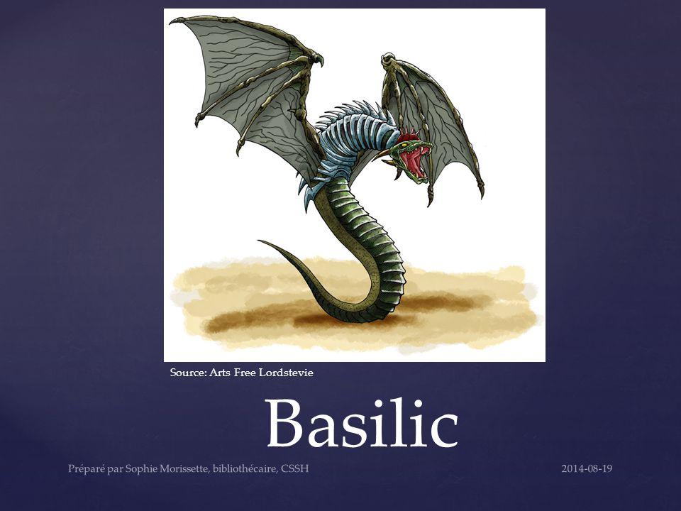 Basilic Source: Arts Free Lordstevie 2014-08-19Préparé par Sophie Morissette, bibliothécaire, CSSH