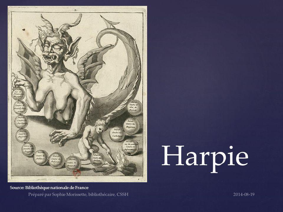 Harpie Source: Bibliothèque nationale de France 2014-08-19Préparé par Sophie Morissette, bibliothécaire, CSSH
