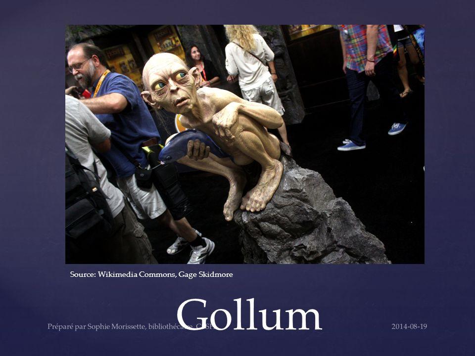 Gollum Source: Wikimedia Commons, Gage Skidmore 2014-08-19Préparé par Sophie Morissette, bibliothécaire, CSSH