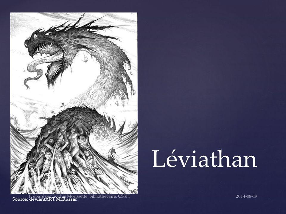 Source: deviantART MrRusser Léviathan 2014-08-19Préparé par Sophie Morissette, bibliothécaire, CSSH