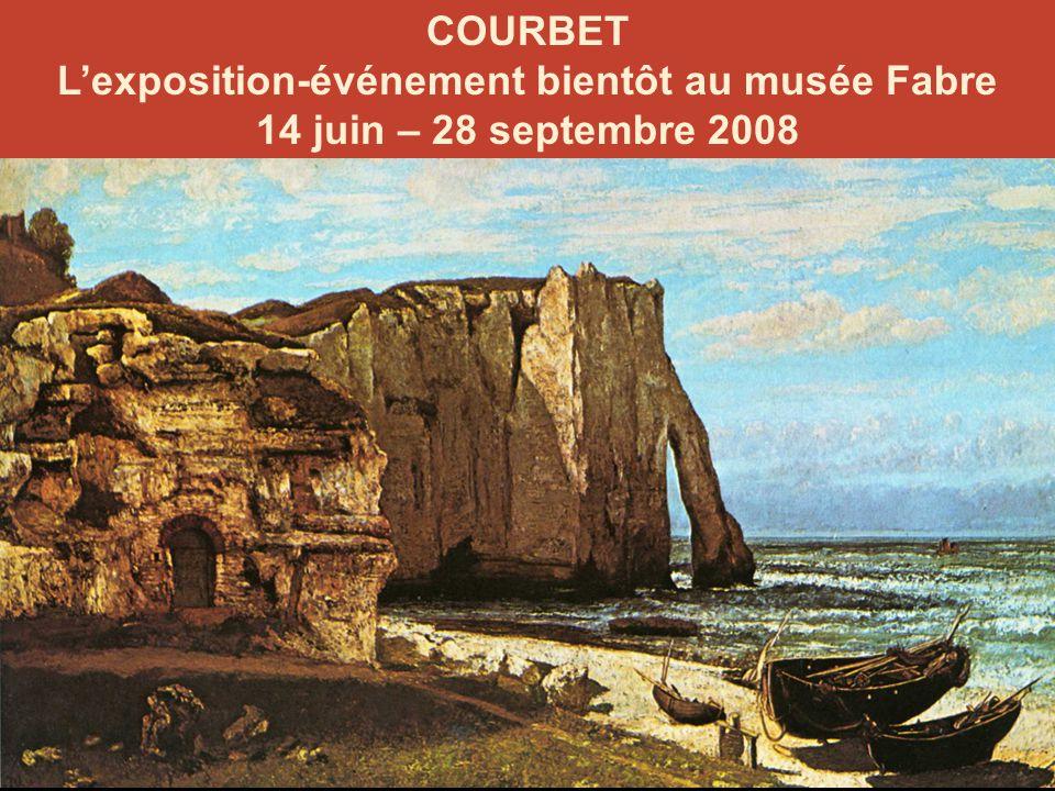 COURBET L'exposition-événement bientôt au musée Fabre 14 juin – 28 septembre 2008