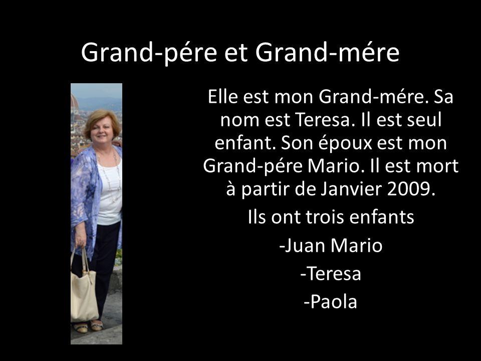 Grand-pére et Grand-mére Elle est mon Grand-mére. Sa nom est Teresa. Il est seul enfant. Son époux est mon Grand-pére Mario. Il est mort à partir de J
