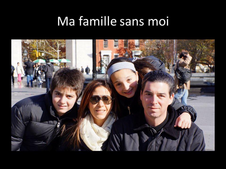 Ma famille sans moi