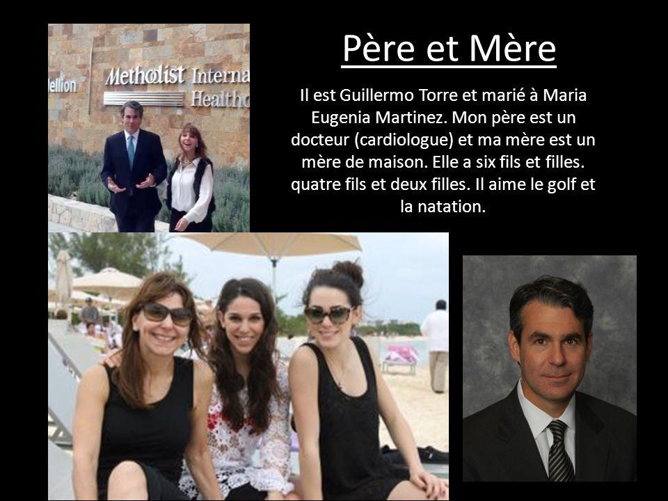 Père et Mère Il est Guillermo Torre et marié à Maria Eugenia Martinez. Mon père est un docteur (cardiologue) et ma mère est un mère de maison. Elle a